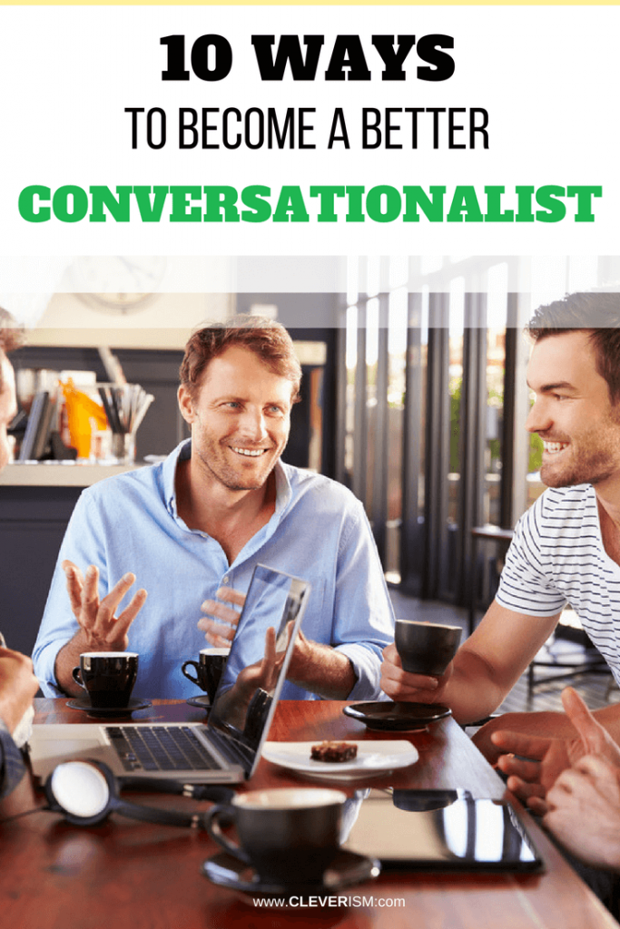10 Ways to Become a Better Conversationalist