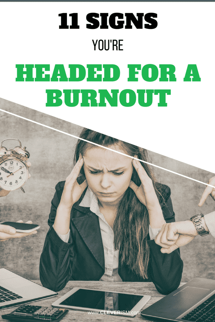 11 Signs You're Headed for a Burnout