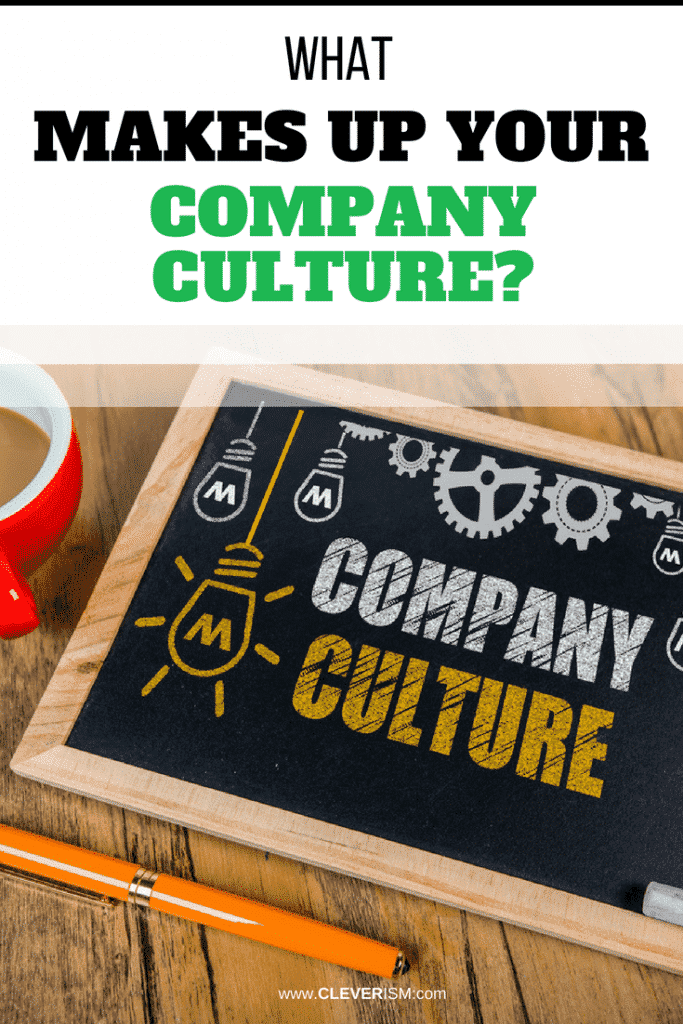 What Makes Up Your Company Culture?