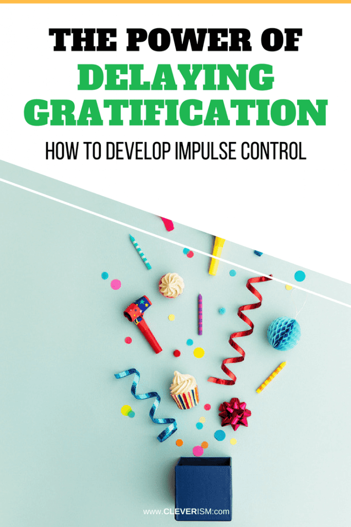 The Power of Delaying Gratification - How to Develop Impulse Control