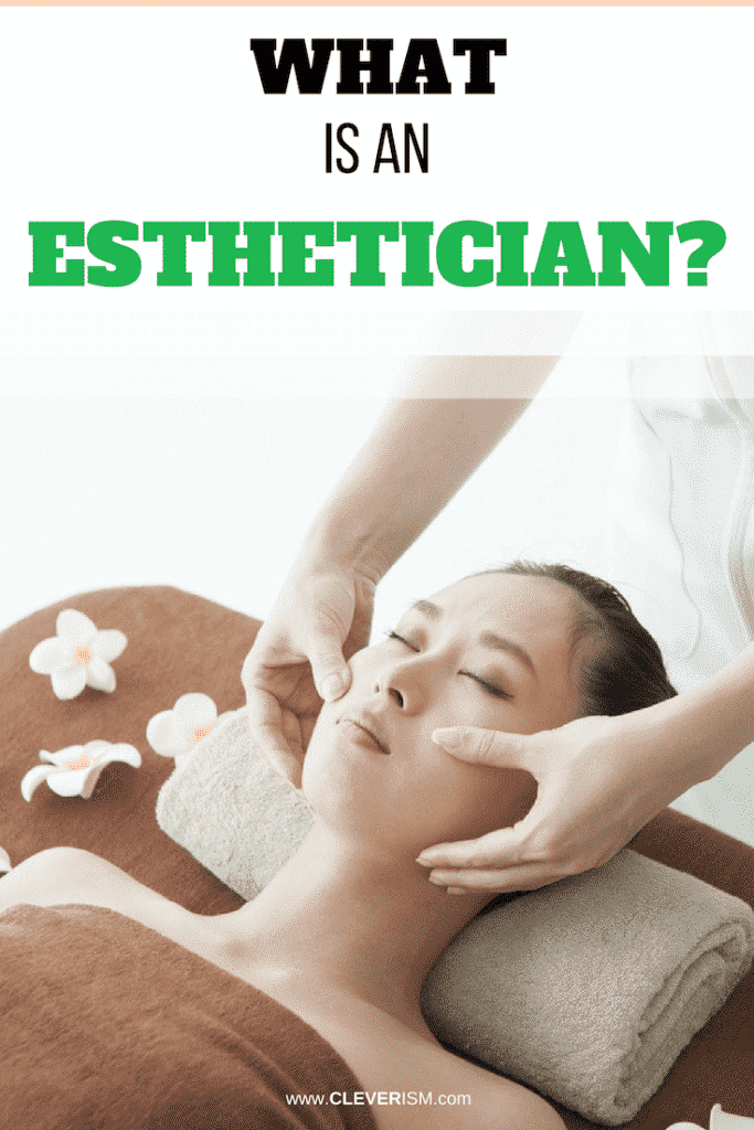 What Is an Esthetician?