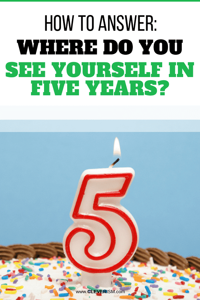 HOW TO ANSWER – Where Do You See Yourself in Five Years?
