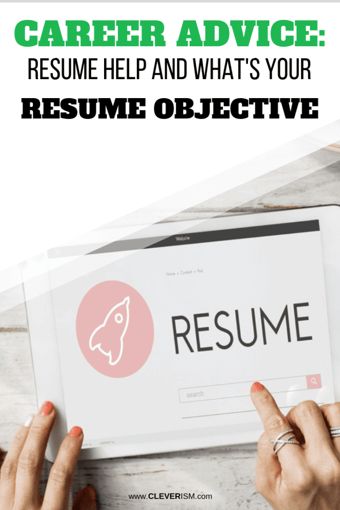 Career Advice: Resume Help and What's Your Resume Objective