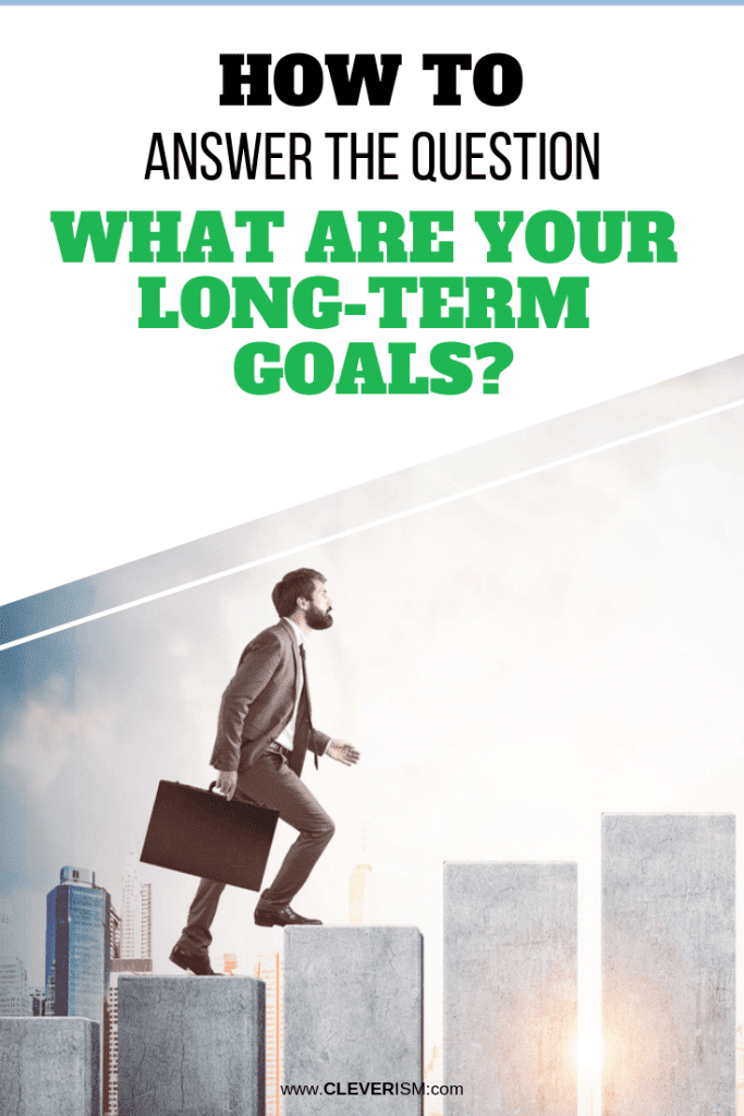 """How to Answer the Question """"What are Your Long-Term Goals?"""""""