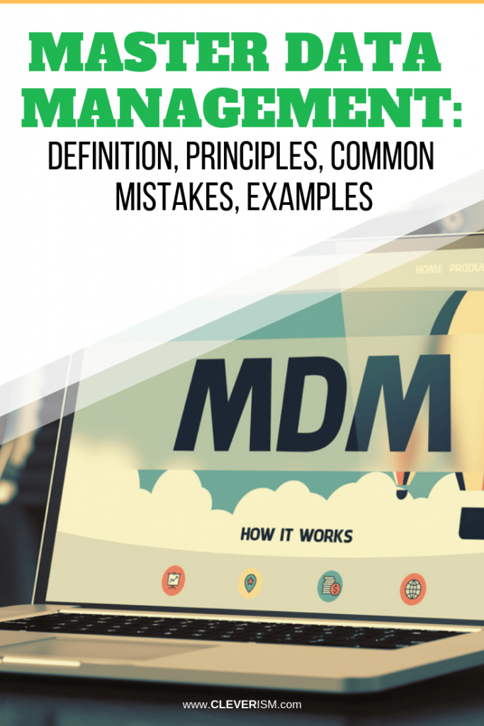 Master Data Management: Definition, Principles, Common Mistakes, Examples