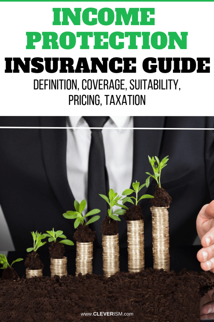 Income Protection Insurance Guide: Definition, Coverage, Suitability, Pricing, Taxation