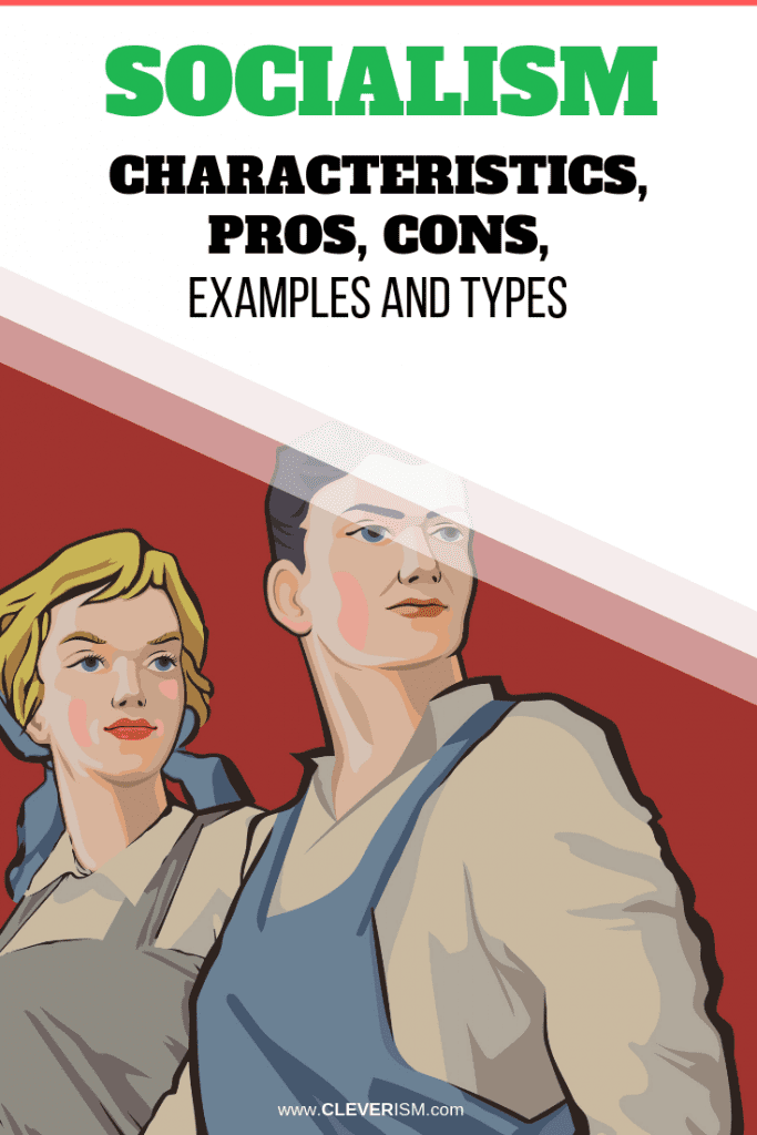 Socialism: Characteristics, Pros, Cons, Examples and Types