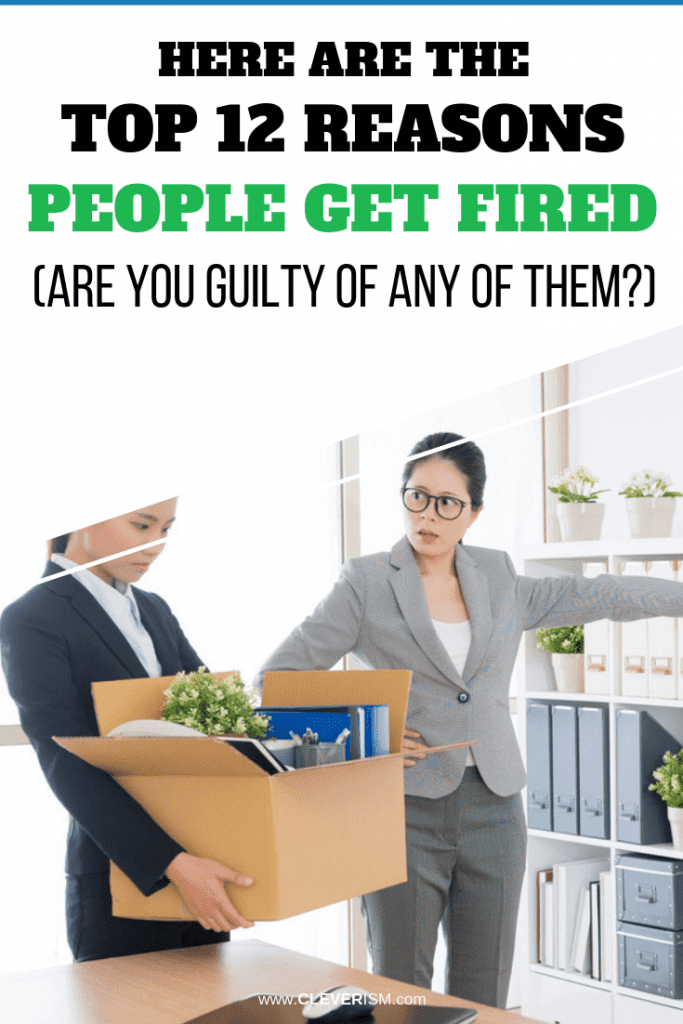 Here Are the Top 12 Reasons People Get Fired (Are You Guilty of Any of Them?)