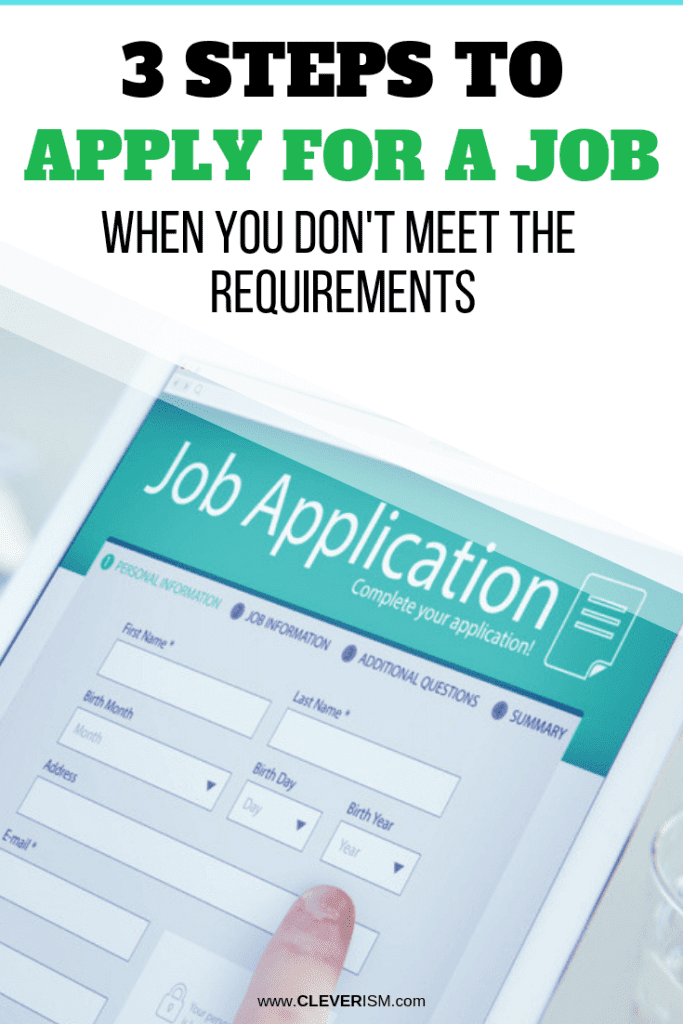 3 Steps to Apply for a Job When You Don't Meet the Requirements