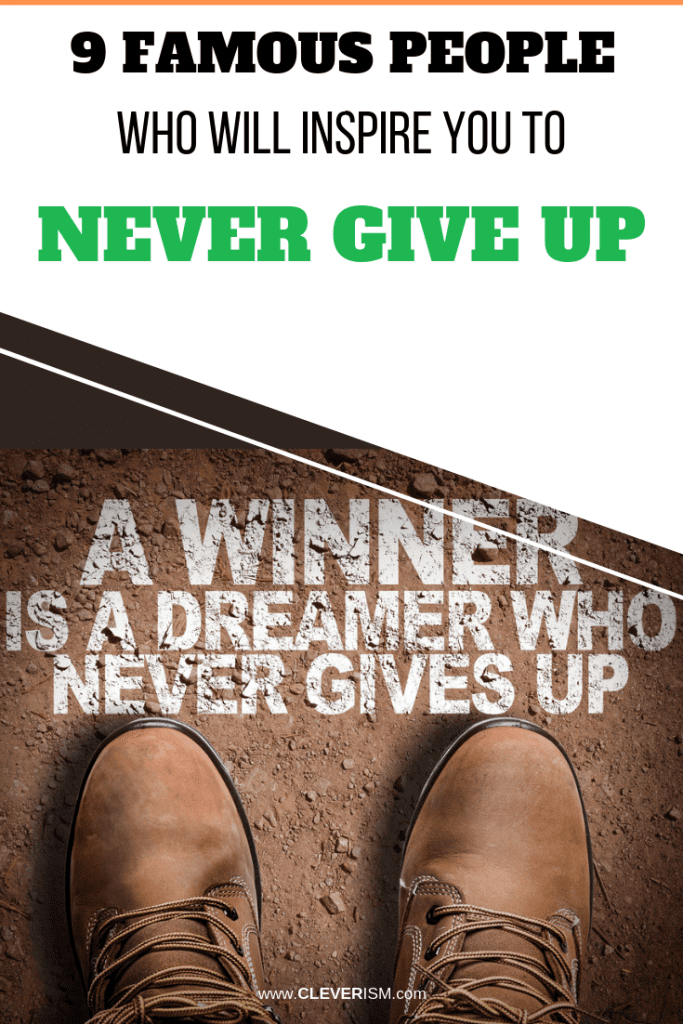 9 Famous People Who Will Inspire You to Never Give Up