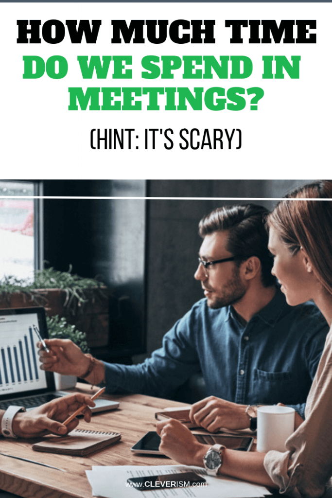 How Much Time Do We Spend in Meetings? (Hint: It's Scary)