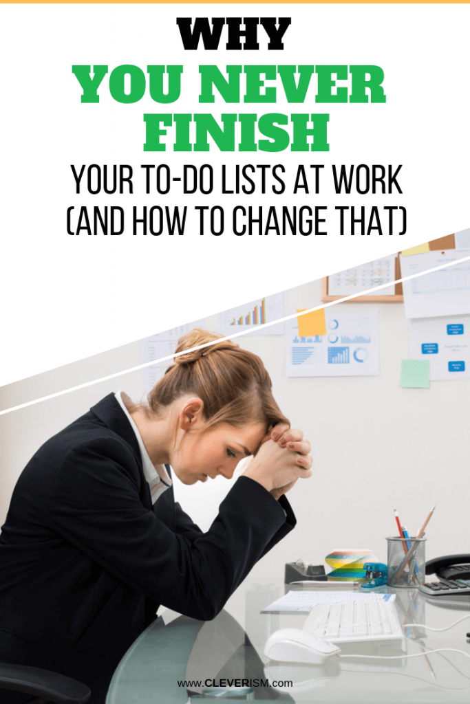 Why You Never Finish Your To-Do Lists at Work (And How to Change That)