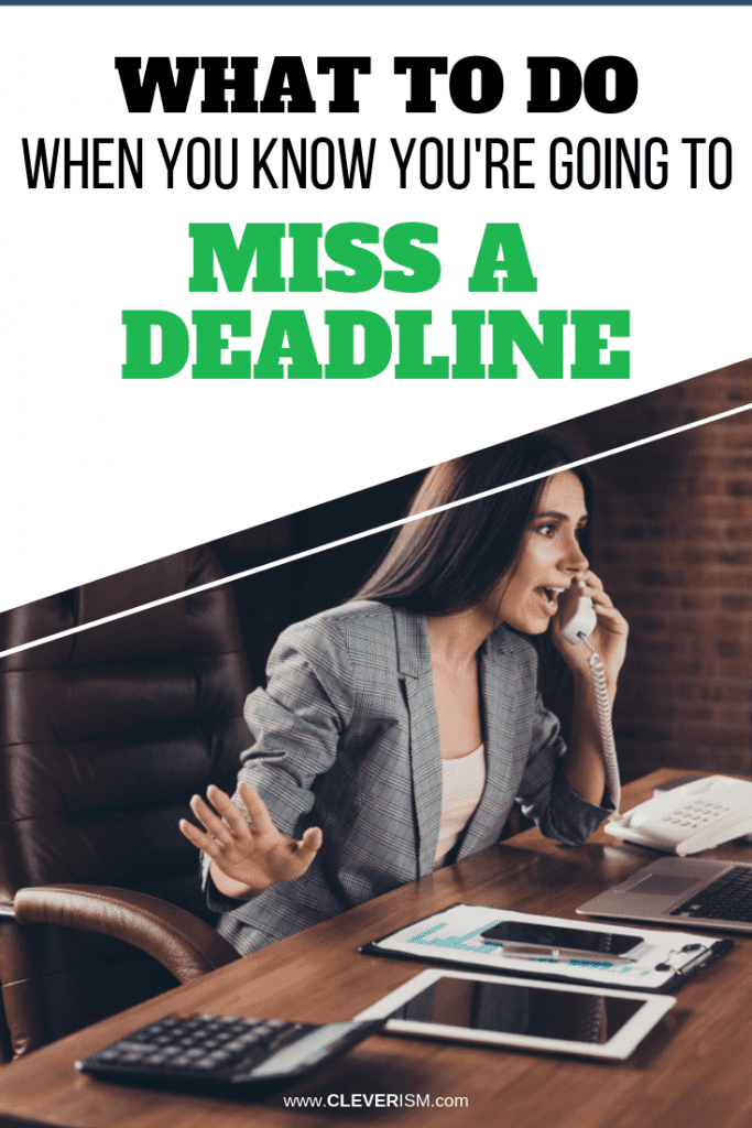 What to Do When You Know You're Going to Miss a Deadline