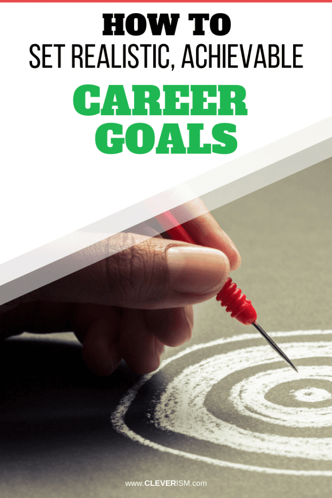 How to Set Realistic, Achievable Career Goals