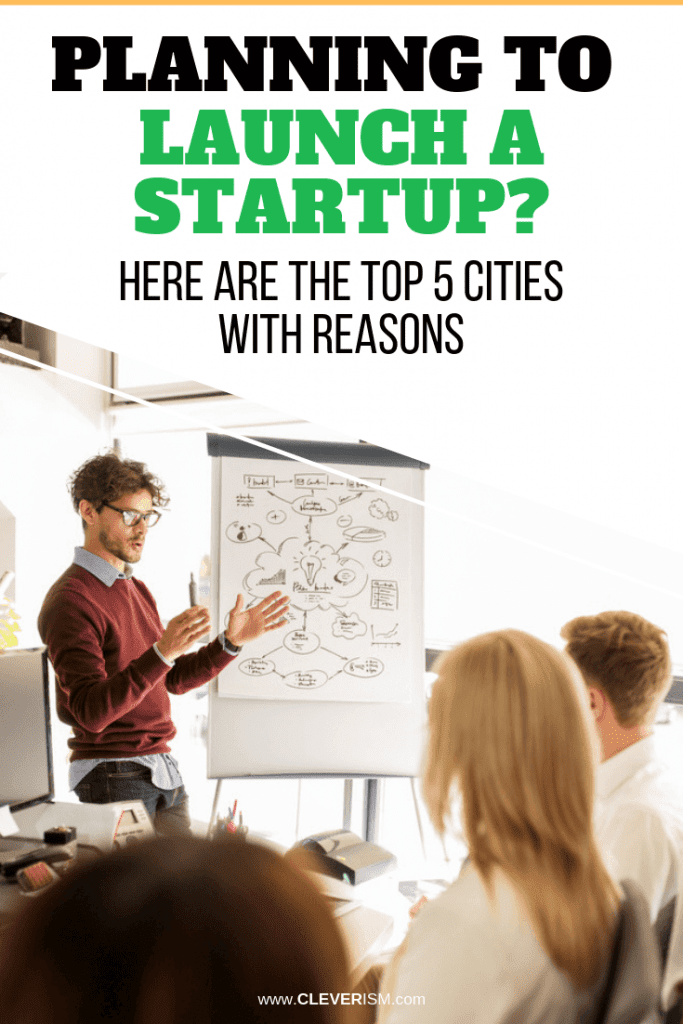 Planning to Launch a Startup? Here Are the Top 5 Cities with Reasons