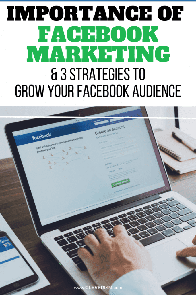 Importance of Facebook Marketing & 3 Strategies to Grow Your Facebook Audience