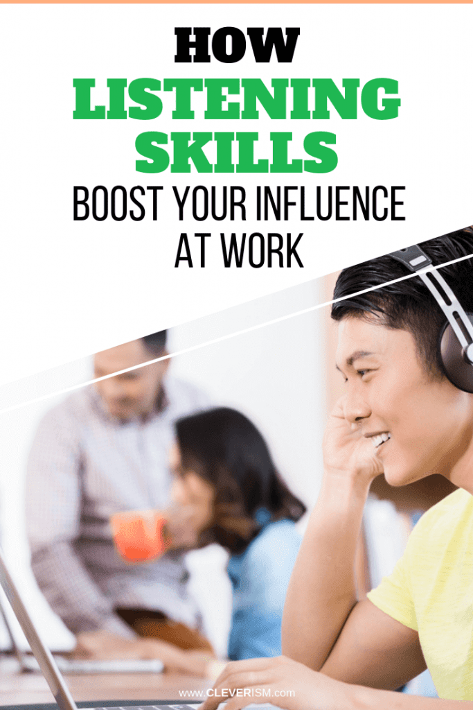 How Listening Skills Boost Your Influence at Work
