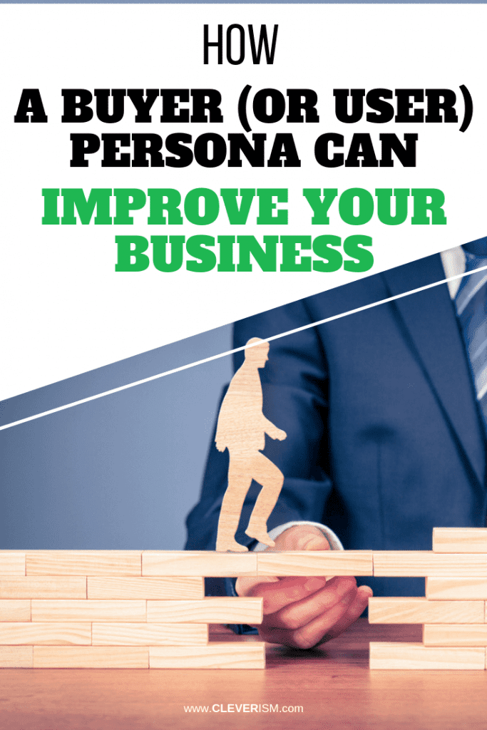 How a Buyer (or User) Persona Can Improve Your Business