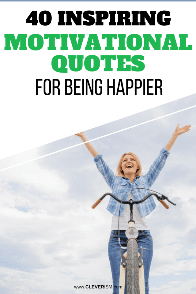 40 Inspiring Motivational Quotes for Being Happier