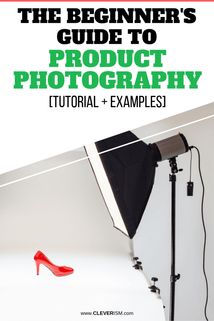 The Beginner's Guide to Product Photography [Tutorial + Examples]