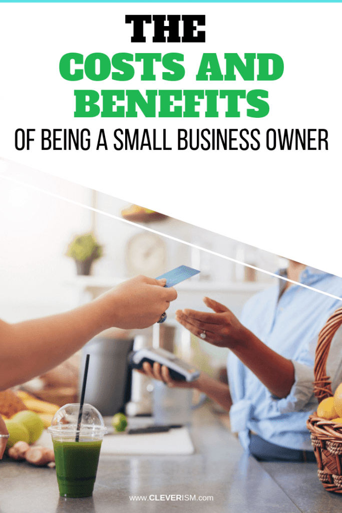 The Costs and Benefits of Being a Small Business Owner