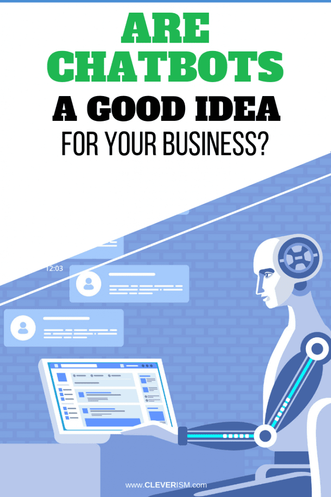 Are Chatbots a Good Idea for Your Business?