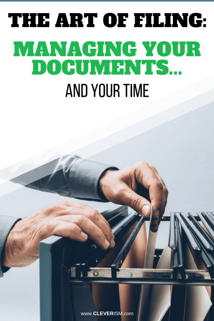 The Art of Filing: Managing Your Documents... and Your Time