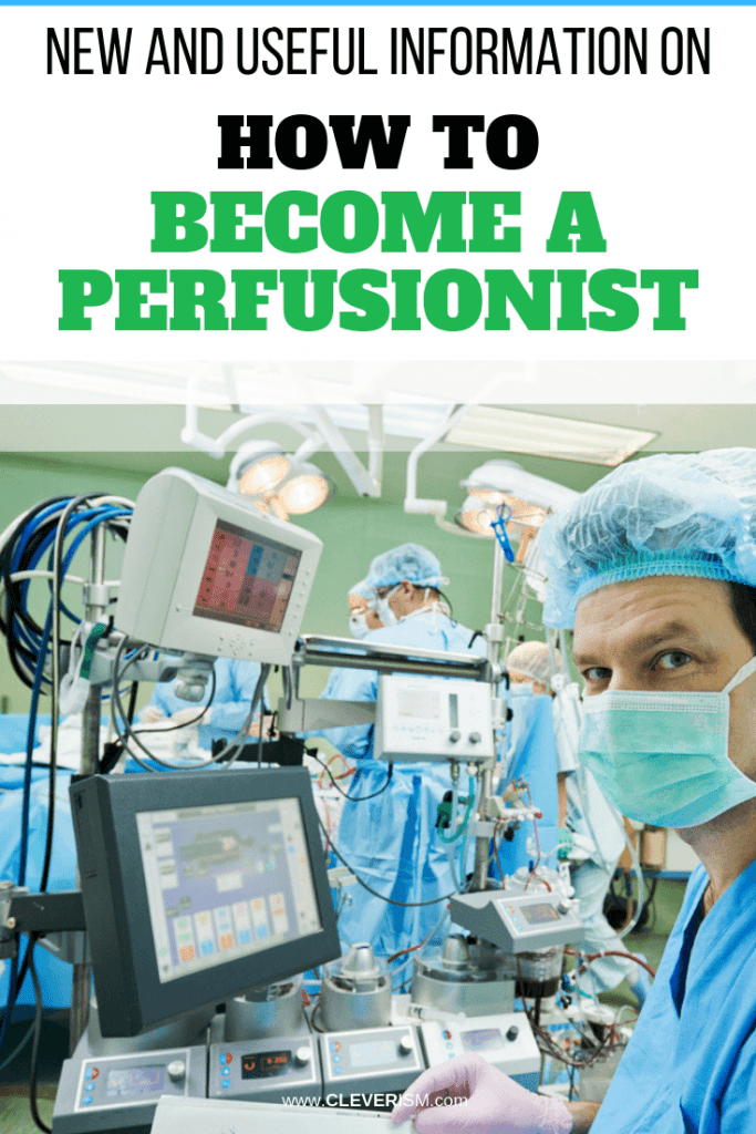 New and Useful Information on How to Become a Perfusionist