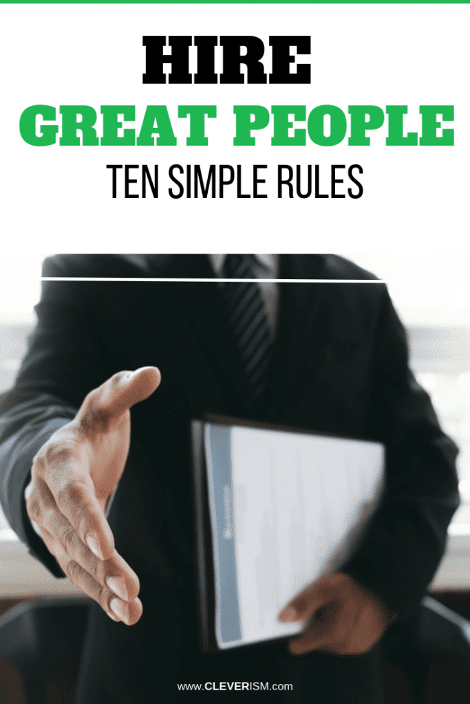 Hire Great People: Ten Simple Rules