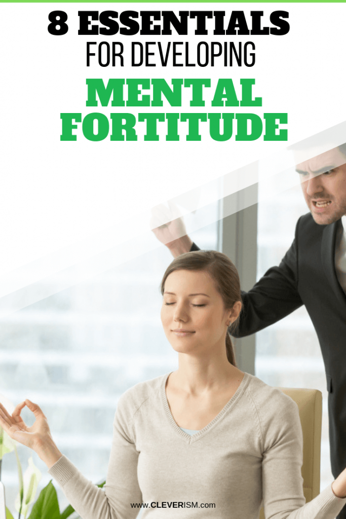 8 Essentials for Developing Mental Fortitude