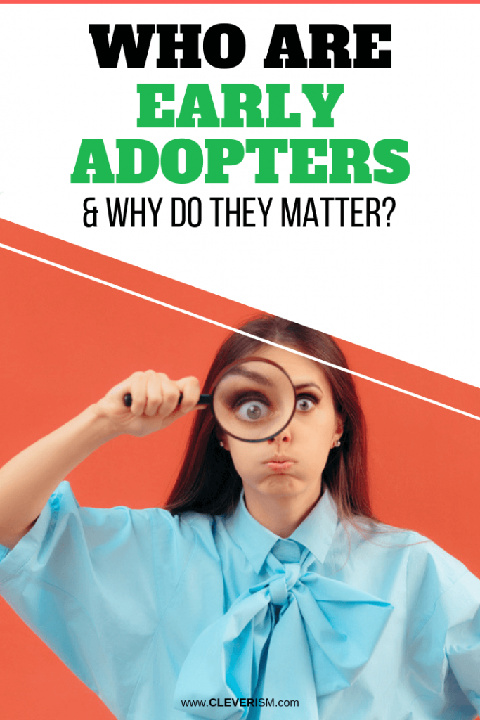 Who are Early Adopters and Why Do They Matter?