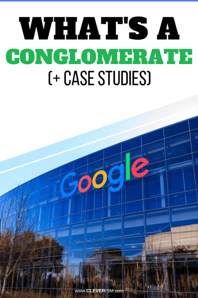 What's a Conglomerate (+ Case Studies)