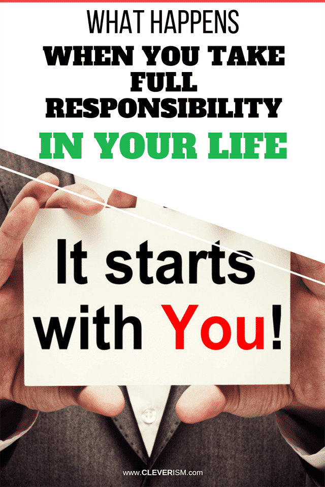 What Happens When You Take Full Responsibility of Your Life