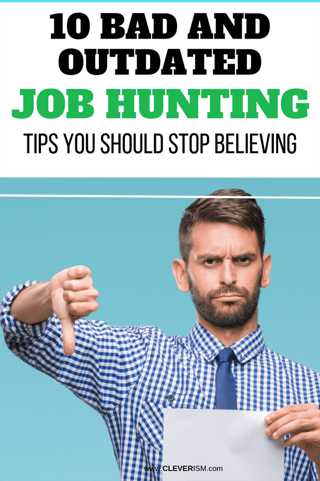 10 Bad and Outdated Job Hunting Tips You Should Stop Believing