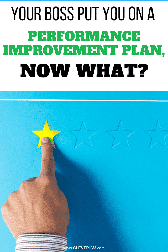 Your Boss Put You on a Performance Improvement Plan, Now What?