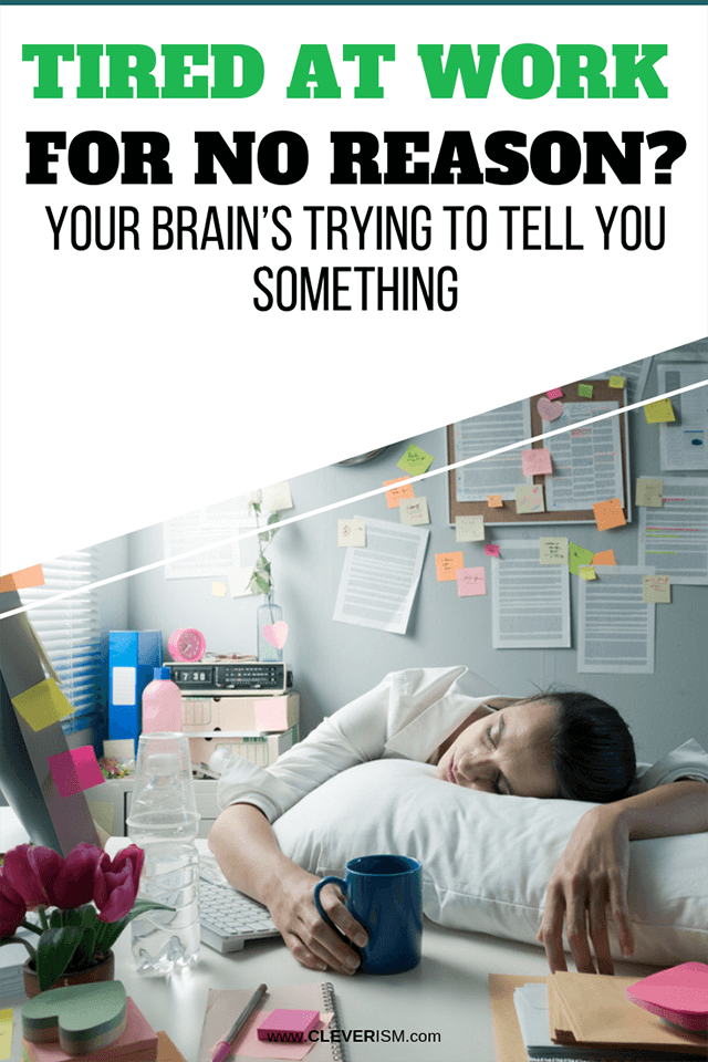 Tired at Work for No Reason? Your Brain's Trying to Tell You Something