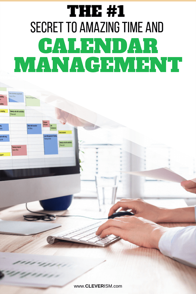The #1 Secret to Amazing Time and Calendar Management