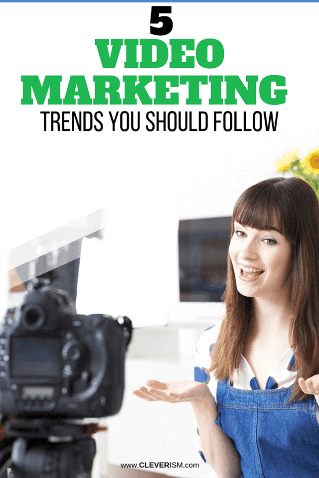5 Video Marketing Trends You Should Follow