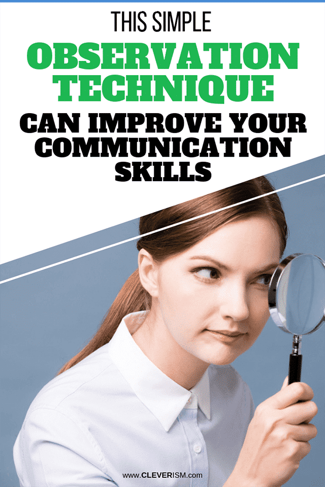 This Simple Observation Technique Can Improve Your Communication Skills