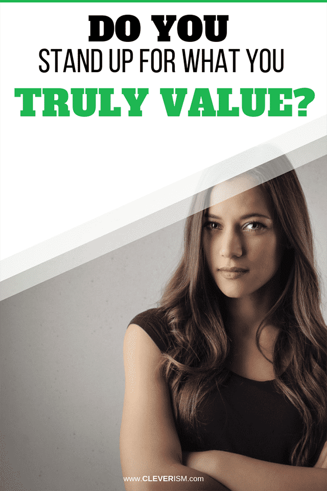 Do You Stand Up for What You Truly Value?