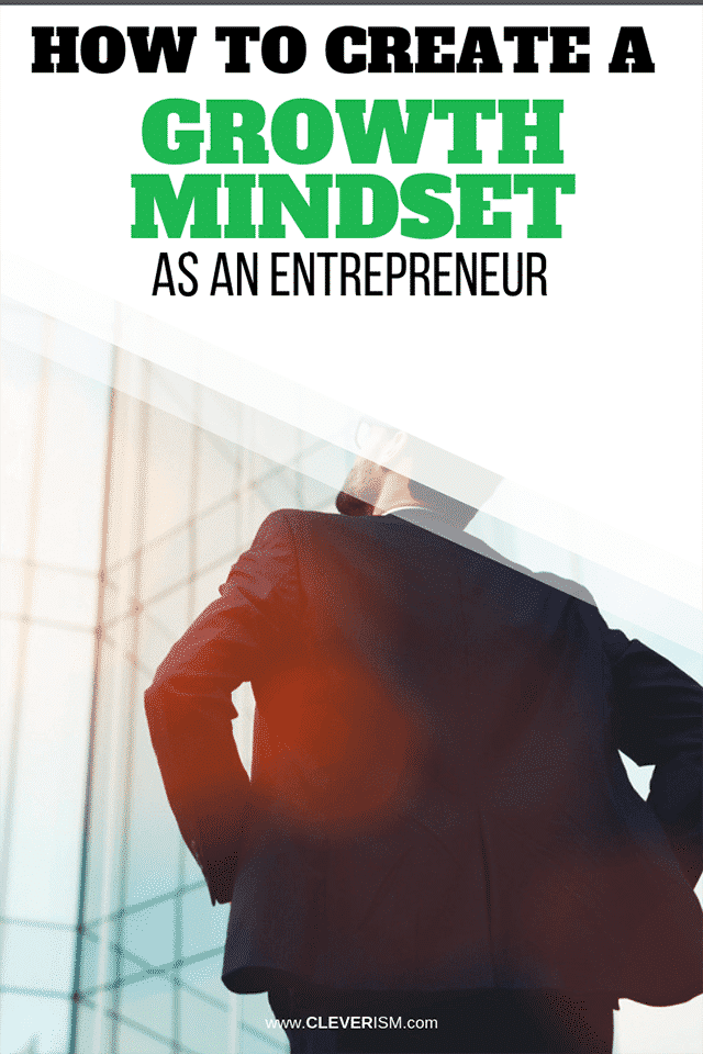 How to Create a Growth Mindset as an Entrepreneur