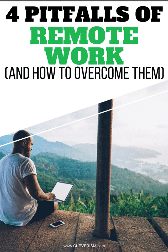 4 Pitfalls of Remote Work (and How to Overcome Them)