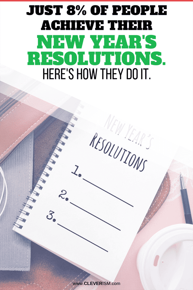 Just 8% of People Achieve Their New Year's Resolutions. Here's How They Do It.
