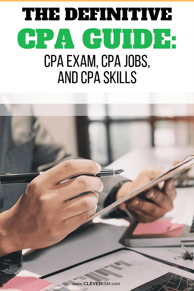 The Definitive CPA Guide: CPA Exam, CPA Jobs, and CPA Skills