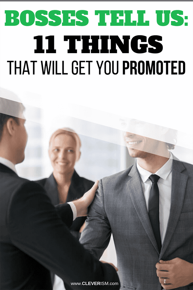 Bosses Tell Us: 11 Things That Will Get You Promoted