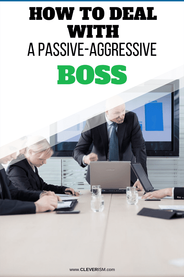 How to Deal with a Passive-Aggressive Boss