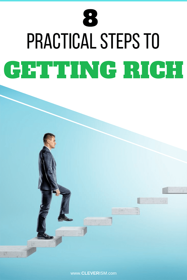8 Practical Steps to Getting Rich