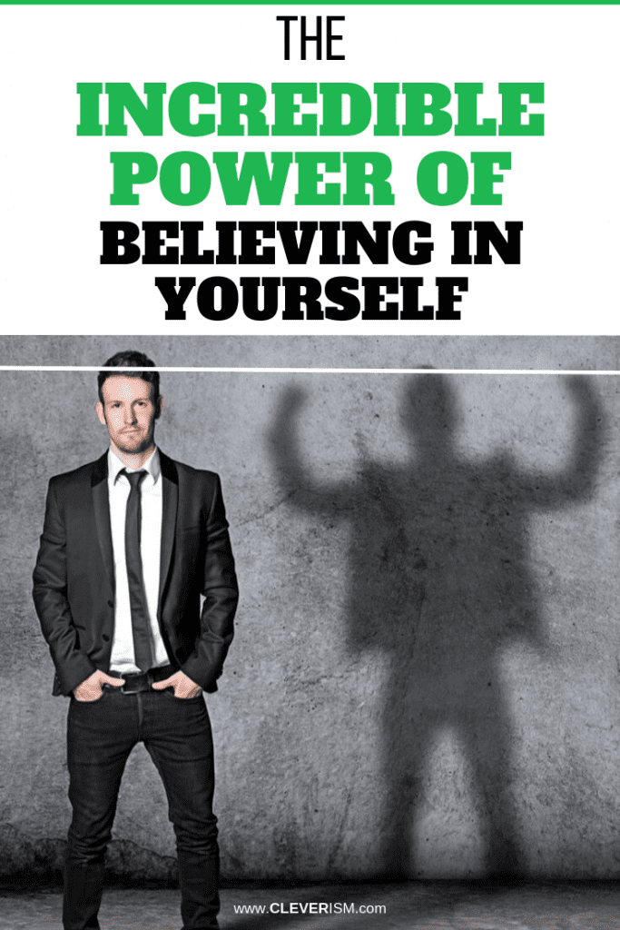 The Incredible Power of Believing in Yourself