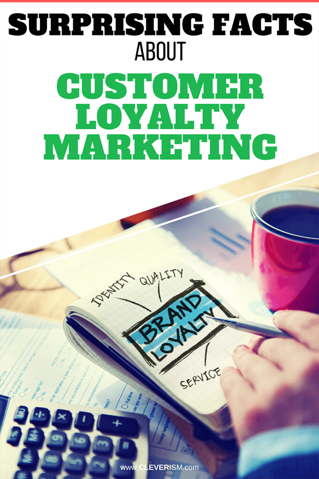 Surprising Facts About Customer Loyalty Marketing