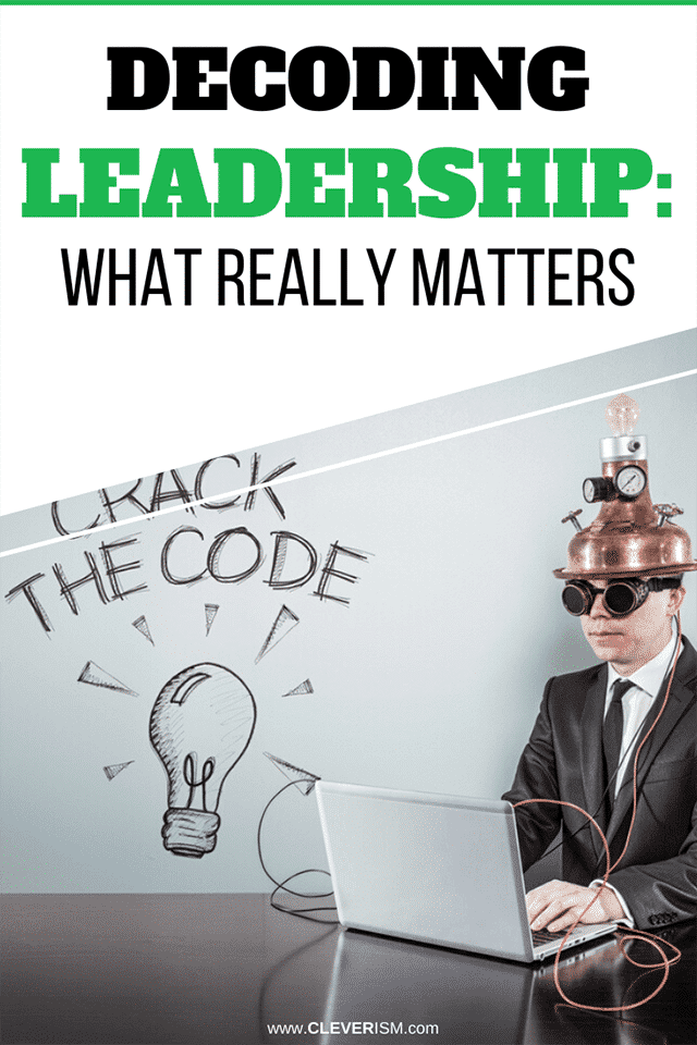 Decoding Leadership: What Really Matters